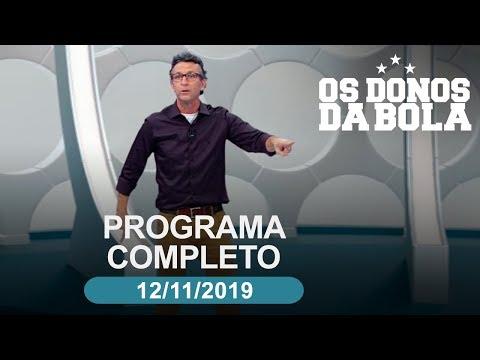 Os Donos da Bola - 12/11/2019 - Programa completo