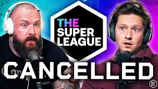 The Super League is CANCELLED (For now)