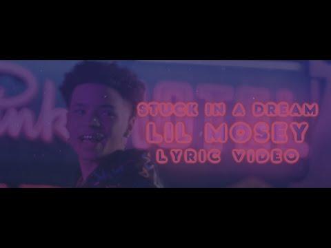 Lil Mosey – Stuck In A Dream ft. Gunna (Lyric Video)
