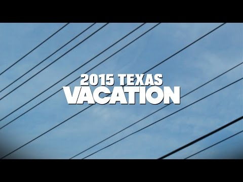 2015 Texas Vacation