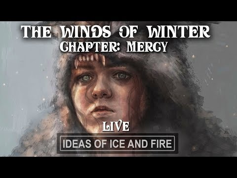 Arya/Mercy The Winds of Winter (Live Discussion)