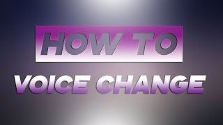 Voice Changer | Tutorial | Skype, Discord, and more!