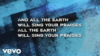 Watch Paul Baloche All The Earth Will Sing Your Praises video
