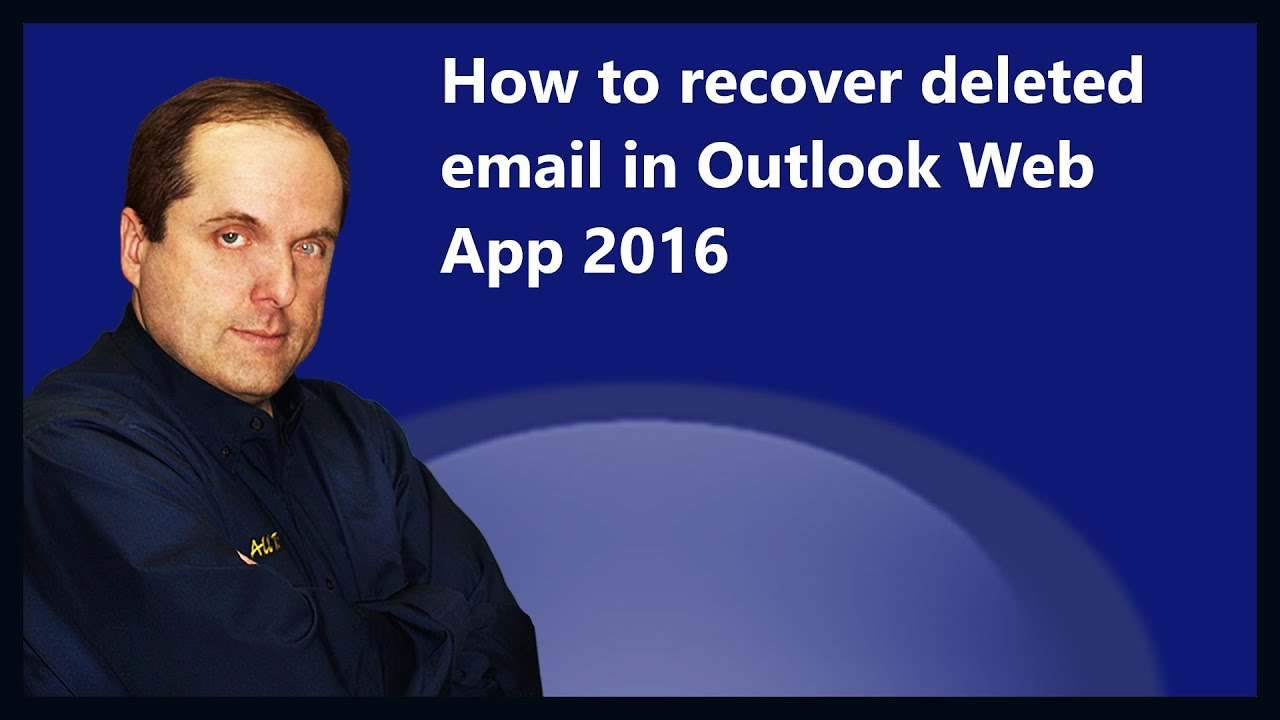 How to recover deleted email in Outlook Web App 2016