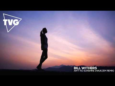 Bill Withers  Aint No Sunshine Haukjem Remix
