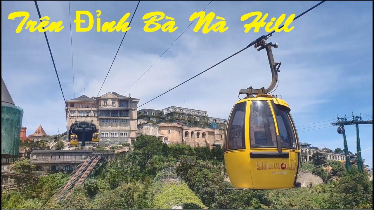 Đi Cáp treo, Tàu Hỏa Trên Đỉnh Bà Nà | Bana Hill | Travel By Train on the Top of the Mountain