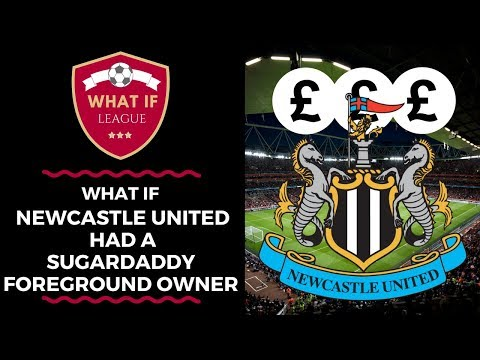Can Newcastle challenge with a sugardaddy owner? | What If League | FM18