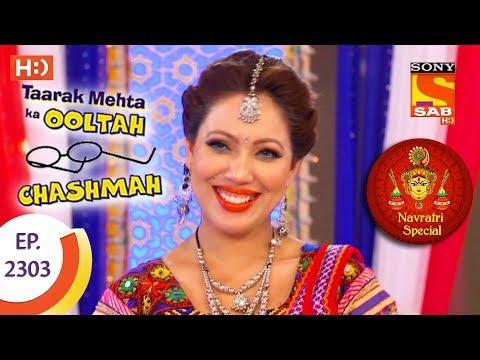 Taarak Mehta Ka Ooltah Chashmah - तारक मेहता - Navratri Special - Ep 2303 - 30th September, 2017