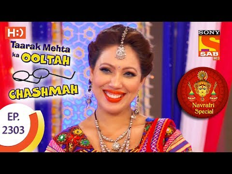 Taarak Mehta Ka Ooltah Chashmah - तारक मेहता - Navratri Special - Ep 2303 - 30th September, 2017