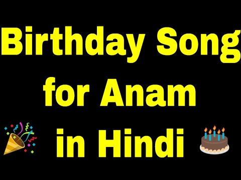 birthday-song-for-anam---happy-birthday-song-for-anam