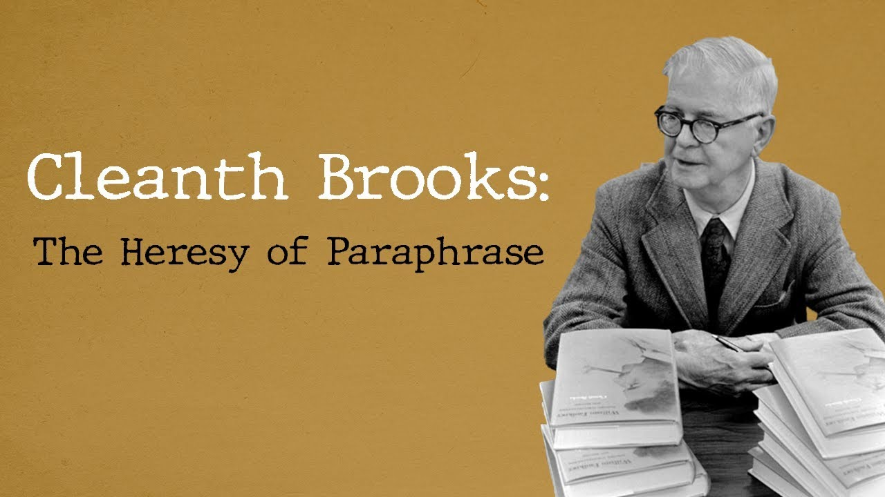 Cleanth Brook The Heresy Of Paraphrase Youtube By Brooks