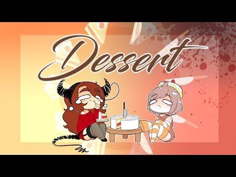 Dessert :MEME: Collab With noOnesKohai