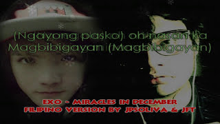 EXO - Miracles In December (JPsoliva & JFT Filipino Tagalog Cover Version) w/ Download Link