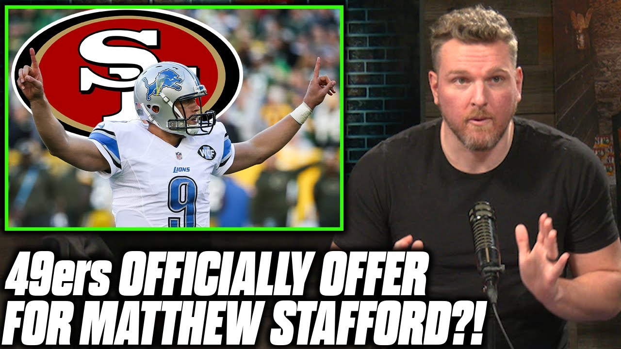 Download Pat McAfee Reacts To The 49ers Trade Offer For Matthew Stafford