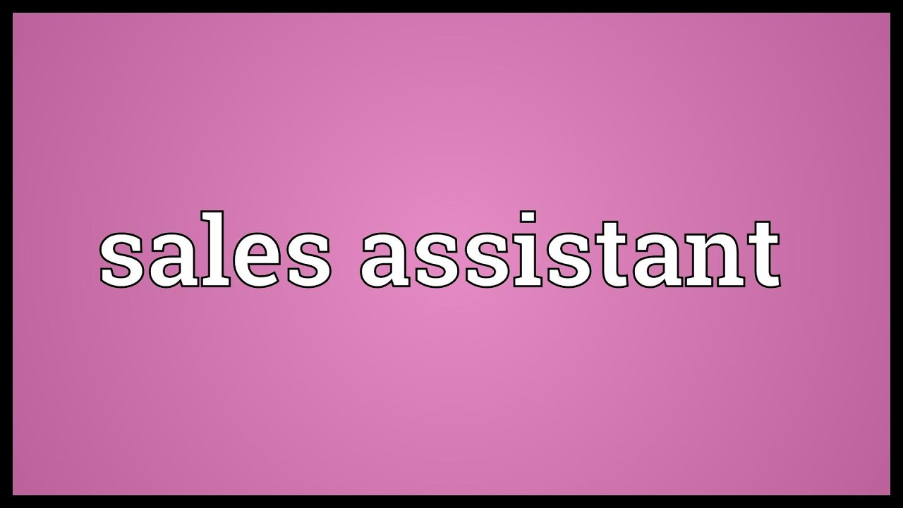 s assistant meaning s assistant meaning