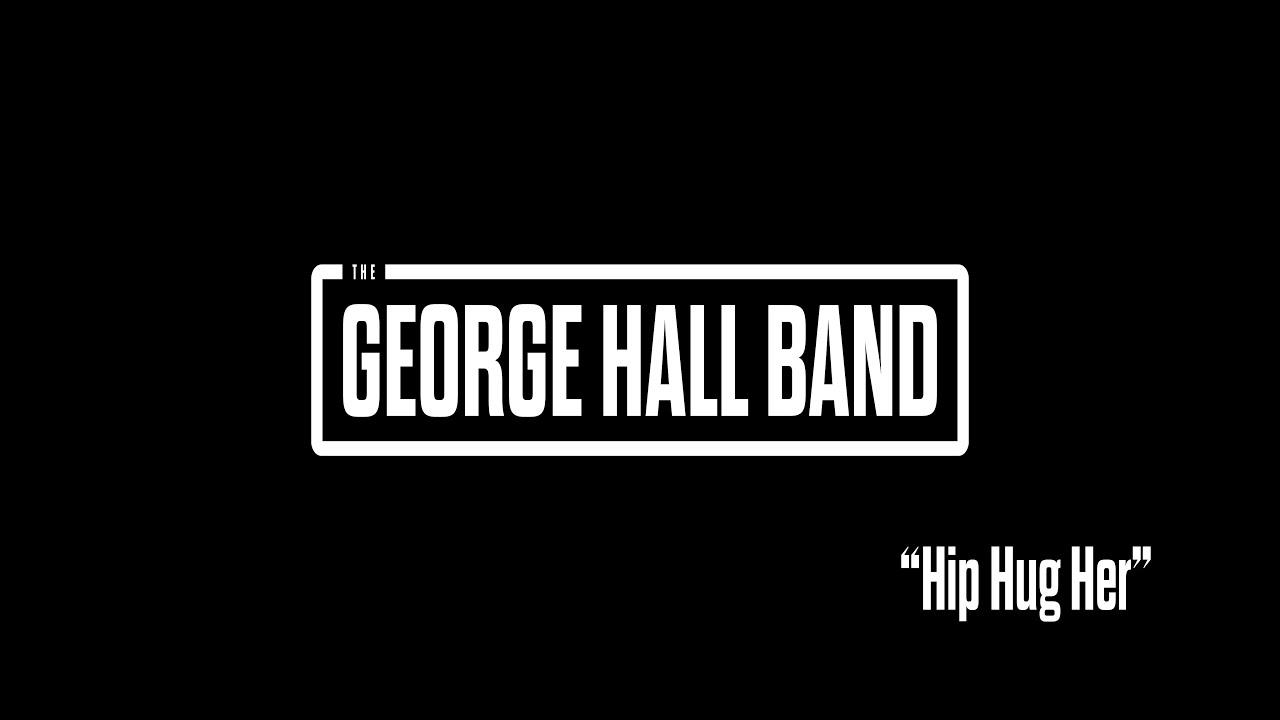 Download The George Hall Band - Hip Hug Her