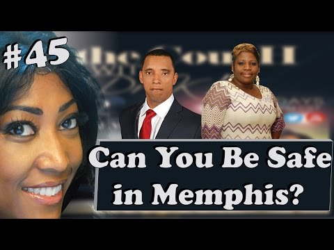 #45 Can You Be Safe In Memphis?