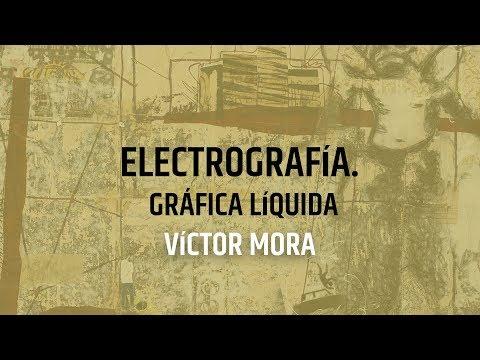 Video Víctor Mora - Electrografía. Gráfica líquida | LHCM