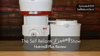 NutriMill Plus Review - Self Reliant Living #059