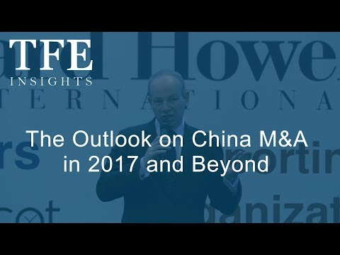 The Outlook on China M&A in 2017 and Beyond