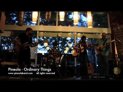 Pineola - Ordinary Things - Englighten Cafe Aug 2, 2012