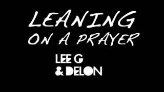 Leaning on a Prayer