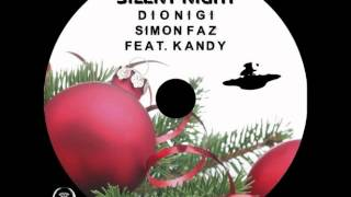 Dionigi, Simon Faz, KANDY - Silent Night (Simon Faz Hypno Deep Mix)
