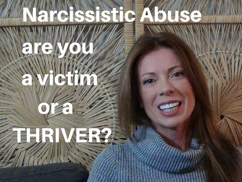 Narcissistic Abuse - Are You A Victim Or A Thriver?