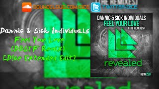 Dannic & Sick Individuals - Feel Your Love (DBSTF Remix) [D!ce Extended Edit]