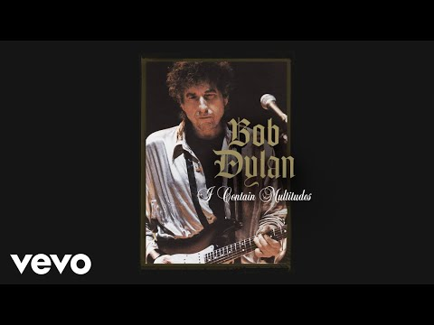 "Bob Dylan - New Song ""I Contain Multitudes"""