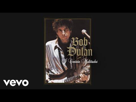 Bob Dylan – I Contain Multitudes