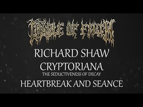 'Heartbreak And Seance' - Cradle of Filth with Richard Shaw