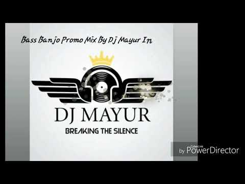 Banjo Banjo Banjo Bass Mix Dj Mayur In The Mix  Promo 