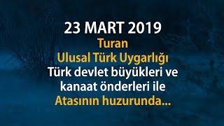 Turan Ulusal Türk Uygarlığı 1. KURULTAY VE 1. KENGEŞ AÇILIŞ 23 MART 2019.mp3