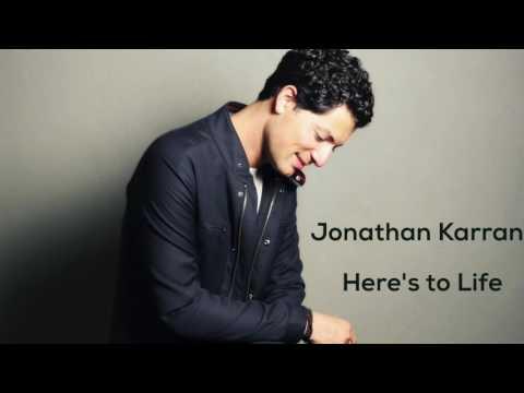 Here's to Life ~ Jonathan Karrant