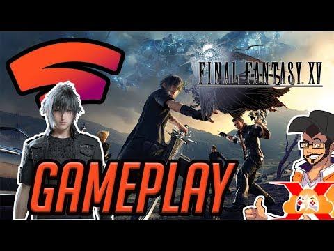 Final Fantasy XV Google Stadia Gameplay | First Look
