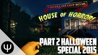 PsiSyndicate Halloween 2015: Part 2 — Viscera Cleanup Detail — House of Horrors!