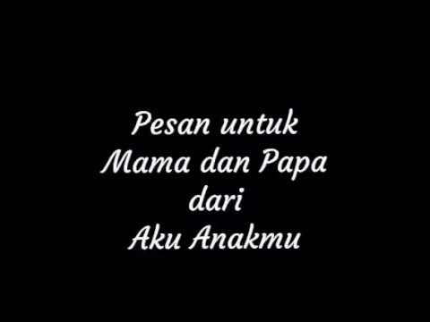 Pesan Untuk Mama Dan Papa Broken Home Youtube