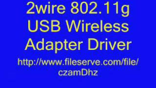 2wire 802.11g USB Wireless Adapter Driver Download 98,2000,XP & Vista | twwgusb_2.3.1.3.exe