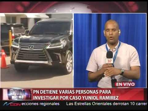 PN detiene varias personas para investigar por caso Yuniol Ramírez