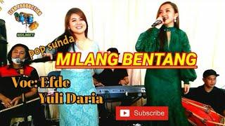 MILANG BENTANG - Live Voc: EFDE feat YULIDARIA    Version ELAN SOLMET
