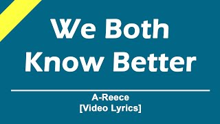 A-Reece - We Both Know Better [ Lyrics] || LyrickedRSA