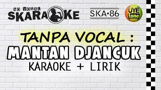 SKA 86 - MANTAN DJANCUK (Karaoke)