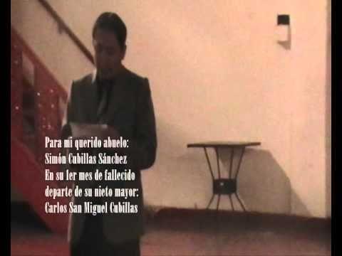 HISTORIA REAL : DISCURSO A MI ABUELO - Carlos San Miguel Cubillas