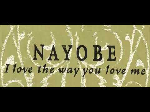 Nayobe - I Love The Way You Love Me