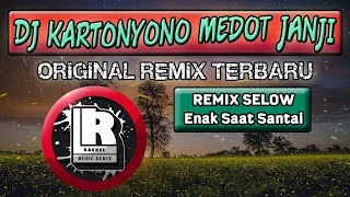 DJ KARTONYONO MEDOT JANJI REMIX TERBARU PALING MANTUL