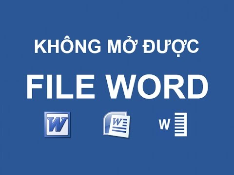 Lỗi không mở được file Word 2007, Word 2010, Word 2013…
