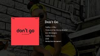Don't Go - Hillzy x Tasha (produced by Steezy Beatzz)  ( Audio)