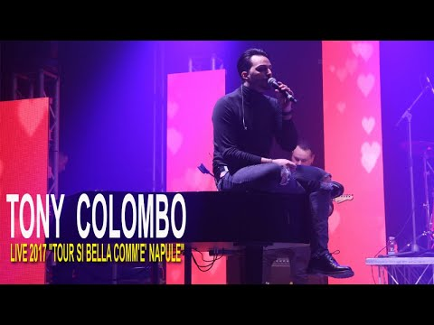 "TONY COLOMBO - LIVE MIX 2017 ""TOUR SI BELLA COMM' E' NAPULE"""