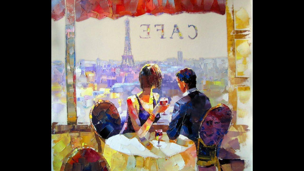 Original Art Painting Elegant Love Couple In A Luxury Paris Restaurant    YouTube
